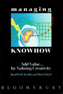 Managing Knowhow: Add Value ... by Valuing Creativity - Karl Erik Sveiby, Tom Lloyd