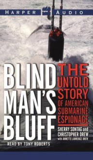 Blind Man's Bluff: The Untold True Story of American Submar (Audio) - Sherry Sontag, Christopher Drew, Annette L. Drew, Tony Roberts