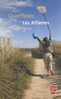 Les Affamés - Yann Queffélec