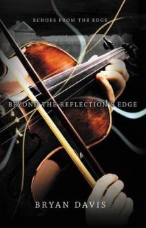 Beyond the Reflection's Edge - Bryan Davis