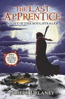 Night of the Soul Stealer (The Last Apprentice, Book 3) - Joseph Delaney