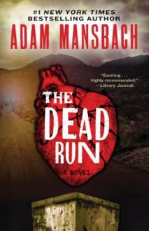 The Dead Run: A Novel - Adam Mansbach