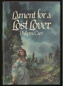 Lament for Lost Lover - Philippa Carr;Victoria Holt