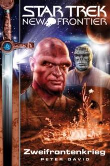 Star Trek. New Frontier. Zweifrontenkrieg - Peter David, Bernhard Kempen
