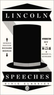 Speeches - Abraham Lincoln, Allen C. Guelzo, Richard Beeman