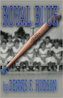 Royal Blue - Dennis Hudson