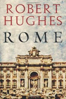 Rome - Robert Hughes