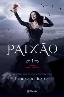 Paixão (Anjo Caído, #3) - Lauren Kate