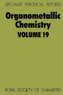 Organometallic Chemistry, Volume 19 - Edward W. Abel, A.J. Gordon, Royal Society of Chemistry