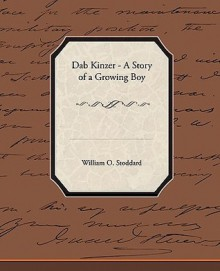 Dab Kinzer - A Story of a Growing Boy - William Osborn Stoddard