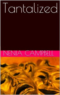 Tantalized - Nenia Campbell