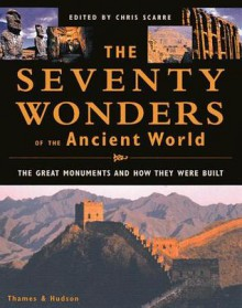 The Seventy Wonders Of The Ancient World - Christopher Scarre
