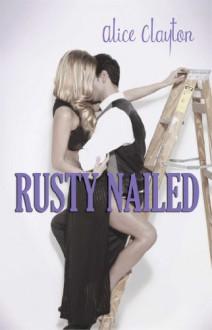 Rusty Nailed - Alice Clayton