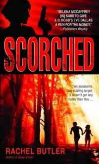 Scorched (Selena McCaffrey) - Rachel Butler