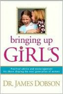 Bringing up Girls - James C. Dobson