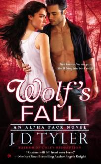 Wolf's Fall: An Alpha Pack Novel - J.D. Tyler