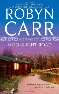 Moonlight Road (Virgin River) - Robyn Carr