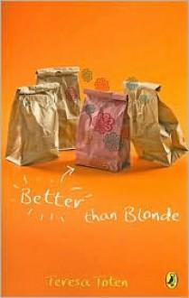 Better Than Blonde - Teresa Toten