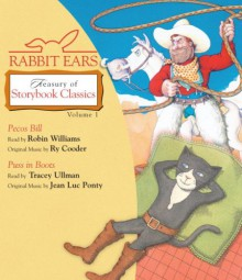 Rabbit Ears Treasury of Storybook Classics: Volume One: Pecos Bill, Puss in Boots - Rabbit Ears,Tracey Ullman,Robin McLaurim Williams