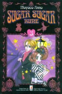 Sugar Sugar Rune N. 3 - Moyoco Anno