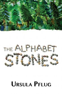 The Alphabet Stones - Ursula Pflug