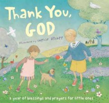 Thank You, God!: A Year of Blessings and Prayers for Little Ones - Unknown