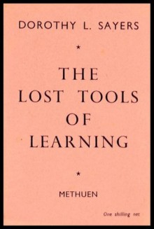 The Lost Tools of Learning - Dorothy L. Sayers