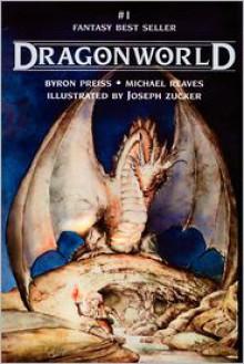 Dragonworld - Byron Preiss, Michael Reaves, Joseph Zucker (Illustrator)