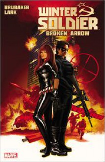 Winter Soldier - Volume 2: Broken Arrow - Ed Brubaker, Michael Lark (Illustrator)