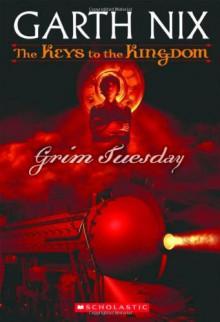 Grim Tuesday - Garth Nix