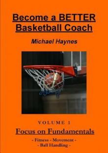 Become a Better Basketball Coach - Michael Haynes