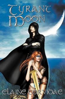 Tyrant Moon (Moon, Sun & Star, #1) - Elaine Corvidae