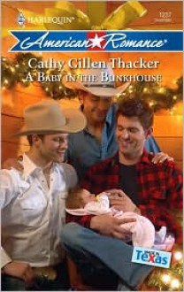 A Baby in the Bunkhouse - Cathy Gillen Thacker