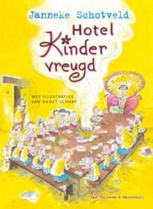 Hotel Kindervreugd - J. Schotveld;Janneke Schotveld