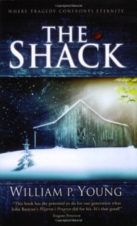 The Shack: Where Tragedy Confronts Eternity - Wm. Paul Young,Brad Cummings,Wayne Jacobsen