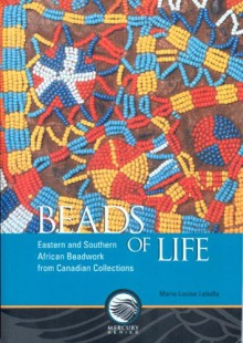 Beads of Life: Eastern and Southern African Beadwork from Canadian Collections - Marie-louise Labelle