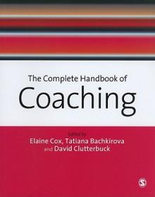The Complete Handbook of Coaching - Elaine Cox, Tatiana Bachkirova, David A. Clutterbuck