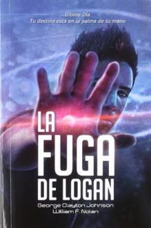 La fuga de Logan - William F. Nolan, George Clayton Johnson