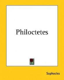 Philoctetes - Sophocles