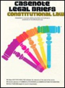 Constitutional Law: Adaptable to Courses Utilizing Gunther's Casebook on Constitutional Law (Legal Briefs) - Christine Sullivan, Peter Tenen