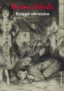 Księga obrazów - Bruno Schulz