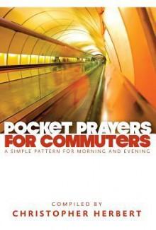 Pocket Prayers For Commuters - Christopher Herbert