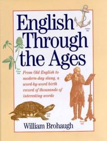 English Through the Ages - William Brohaugh