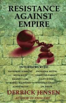 Resistance Against Empire - Derrick Jensen