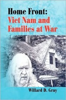 Home Front: Viet Nam and Families at War - Willard D. Gray