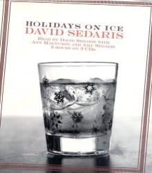 Holidays on Ice - David Sedaris, Ann Magnuson, Amy Sedaris