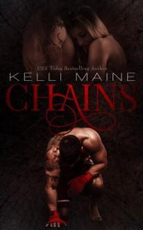 Chains - Kelli Maine