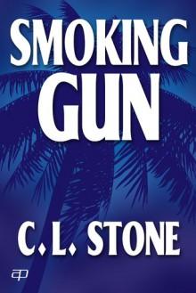 Smoking Gun - C.L. Stone