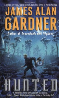 Hunted (League of Peoples, Bk. 4) - James Alan Gardner