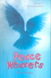 Peace Weavers - Julia Jarman